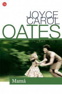 Joyce Carol Oates - Mama