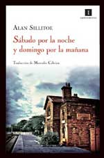 Alan Sillitoe - SÁBADO POR LA NOCHE Y DOMINGO POR LA MAÑANA