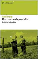 Ivan Doig - UNA TEMPORADA PARA SILBAR